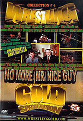 NO MORE MR. NICE GUY [aka: Wrestling Gold Vol. 4]